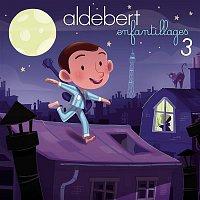 Aldebert – Enfantillages 3