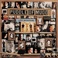 Puddle Of Mudd – Life On Display