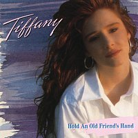 Tiffany – Hold An Old Friend's Hand