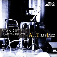 Stan Getz Quartet – All Time Jazz: Stan Getz Quartet & Quintet