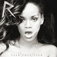 Rihanna – Talk That Talk [Deluxe]