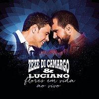 Zezé Di Camargo, Luciano – Flores em Vida (Ao Vivo) [Deluxe]