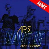AP3, Flo Rida – Have It (feat. Flo Rida) [Remixes EP]