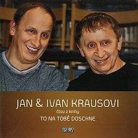 Jan Kraus, Ivan Kraus – Kraus: To na tobě doschne
