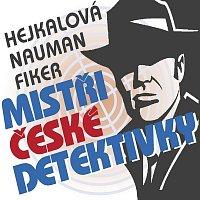 Různí interpreti – Fiker, Nauman, Hejkalová: Mistři české detektivky (MP3-CD) CD-MP3