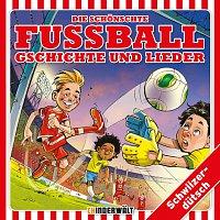 Různí interpreti – Die schonschte Fussball Gschichte und Lieder