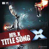 """Jeet Gannguli, Mahesh Bhatt & Mili Nair – Mr. X (From """"Mr. X"""")"""