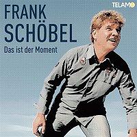 Frank Schöbel – Das ist der Moment