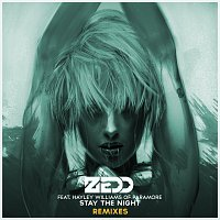 Zedd, Hayley Williams – Stay The Night [Remixes Featuring Hayley Williams Of Paramore]
