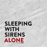 Sleeping, Sirens, MGK – Alone (feat. MGK)