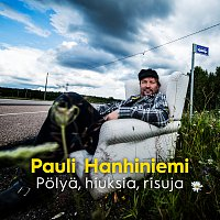 Pauli Hanhiniemi – Polya, Hiuksia, Risuja