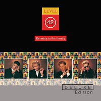 Level 42 – Running In The Family [Deluxe Edition]