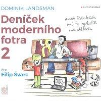 Filip Švarc – Deníček moderního fotra 2 aneb Pánbůh mi to oplatil na dětech (MP3-CD)