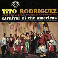 Tito Rodríguez – Carnival Of The Americas