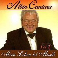 Albin Cantara – Mein Leben ist Musik Vol. 2