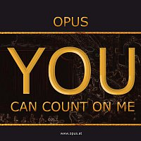 Opus – You Can Count On Me