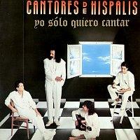 Cantores De Hispalis – Yo Sólo Quiero Cantar
