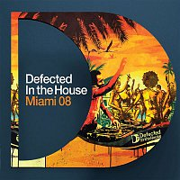 Compilation – DEFECTED IN THE HOUSE MIAMI 2008