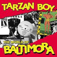 Baltimora – Tarzan Boy: The World Of Baltimora
