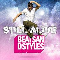 Beats, Styles – Still Alive