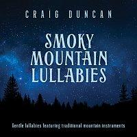 Craig Duncan – Smoky Mountain Lullabies