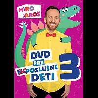 Miro Jaroš – DVD pre (ne)poslušné deti 3 DVD