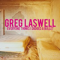 Greg Laswell – Everyone Thinks I Dodged A Bullet