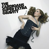 The Cardigans – Super Extra Gravity [Remastered]
