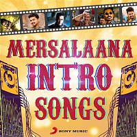 A.R. Rahman, Anirudh Ravichander, Neeti Mohan – Mersalaana Intro Songs