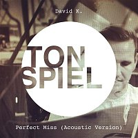 David K – Perfect Miss (Acoustic Version)