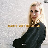 RUE – Can't Get Enough