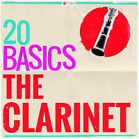 Various Artists.. – 20 Basics: The Clarinet (20 Classical Masterpieces)