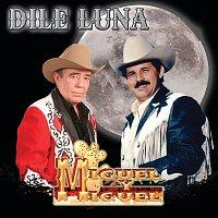 Miguel Y Miguel – Dile Luna