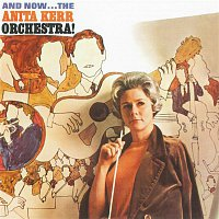 Anita Kerr – And Now...The Anita Kerr Orchestra!
