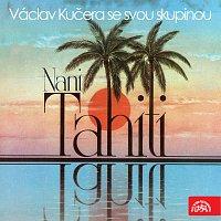 Václav Kučera se svou skupinou – Nani Tahiti...