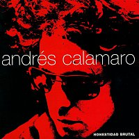 Andrés Calamaro – Honestidad Brutal