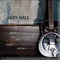 Andy Hall – Sound Of The Slide Guitar