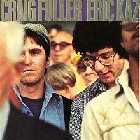 Craig Fuller, Eric Kaz – Craig Fuller / Eric Kaz (Expanded Edition)