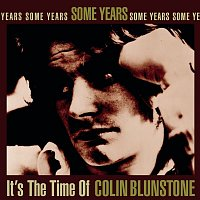 Colin Blunstone – Some Years: It's The Time Of Colin Blunstone