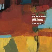 John Patitucci, Danilo Perez, The Roy Haynes Trio – The Roy Haynes Trio Featuring Danilo Perez And John Patitucci