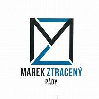 Marek Ztracený – Pády