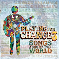 Playing For Change – Playing For Change 3: Songs Around The World