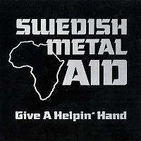Swedish Metal Aid, Joey Tempest, Robert Ernlund, Bjorn Lodin, Tommy Nilsson, Joakim Lundholm, Malin Ekholm – Give a Helpin' Hand
