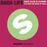 Dada Life – Fight Club Is Closed (It's Time For Rock'n'Roll)