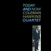 Coleman Hawkins Quartet – Today And Now