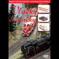 Různí interpreti – Vláčky & hračky (Magický svět železničních a automobilových modelů)