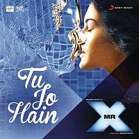 """Ankit Tiwari – Tu Jo Hain (From """"Mr. X"""")"""