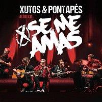 Xutos & Pontapés – Se Me amas (Acústico) [Ao Vivo]