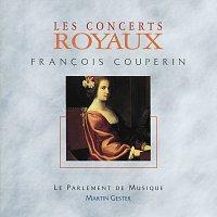 Le Parlement De Musique, Martin Gester – Couperin-Concerts royaux 1 a 4