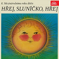 Různí interpreti – Hřej, sluníčko, hřej. Pásmo k Mezinárodnímu roku dítěte